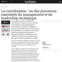 La coordination : un des processus essentiels du management et du leadership stratégique