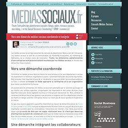 Vers une démarche médias sociaux coordonnée et intégrée