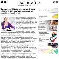 Coordonner l'étude et le sommeil pour réduire le temps d'apprentissage et améliorer la mémoire