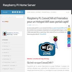 Raspberry Pi, CoovaChilli et Freeradius pour un Hotspot Wifi avec portail captif