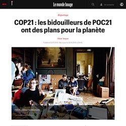 COP21 : les bidouilleurs de POC21 ont des plans pour la planète
