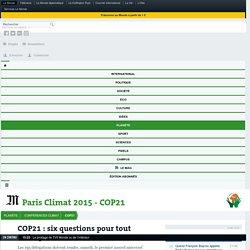 COP21: dans l'attente de l'accord, six questions pour tout rattraper
