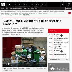 COP21 : est-il vraiment utile de trier ses déchets ?