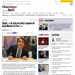 """Tapie : """"Je suis un vieux copain de Jean-Marie Le Pen !"""""""