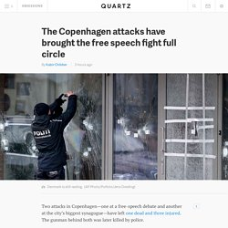 The Copenhagen attacks have brought the free speech fight full circle