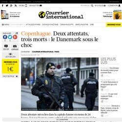 Copenhague. Deux attentats, trois morts : le Danemark sous le choc