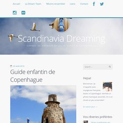 Guide enfantin de Copenhague / Scandinavia Dreaming
