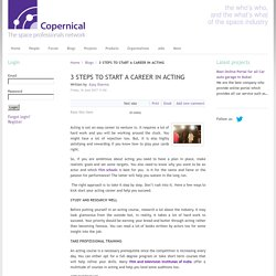 Copernical - 3 STEPS TO START A CAREER IN ACTING