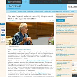 The New Copernican Revolution: Fritjof Capra on the Shift to 'The Systems View of Life'