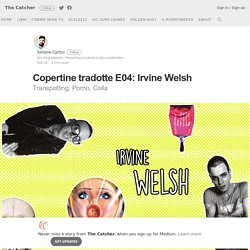 Copertine tradotte E04: Irvine Welsh – The Catcher