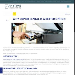 WHY COPIER RENTAL IS A BETTER OPTION