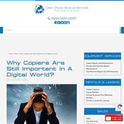 Why Copiers Are Still Important In A Digital World?