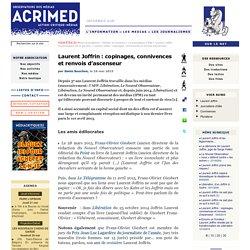Laurent Joffrin : copinages, connivences et renvois d'ascenseur