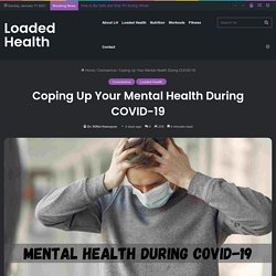 Coping Up Your Mental Health During COVID-19 - Loaded Health