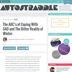 The ABC's of Coping With SAD and The Bitter Reality of Winter
