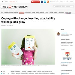 Coping with change: teaching adaptability will help kids grow