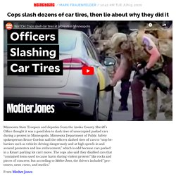 Cops slash dozens of car tires, then lie about why they did it