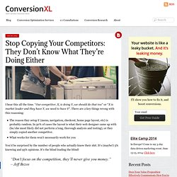 Stop Copying Your Competitors: They Don't Know What They're Doing Either