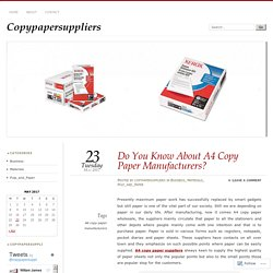Do You Know About A4 Copy Paper Manufacturers?