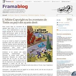 L'Affaire Copyright ou les aventures de Tintin au pays des ayant