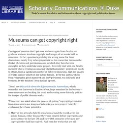 Museums can get copyright right - Scholarly Communications @ Duke