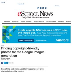 eSchool News Finding copyright-friendly photos for the Google Images generation