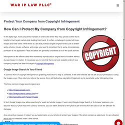 Protect Company from Copyright Infringement - Copyright Attorney