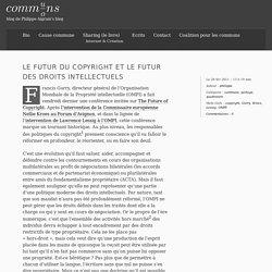 Le futur du copyright et le futur des droits intellectuels