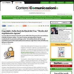 """Copyright, Italia fuori da black list Usa: """"Merito del regolamento Agcom"""""""