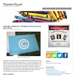 Copyright, Plagiarism, and Digital Literacy (by Sue Lyon-Jones