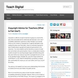 Copyright Advice for Teachers (What is Fair Use?) : Teach Digital