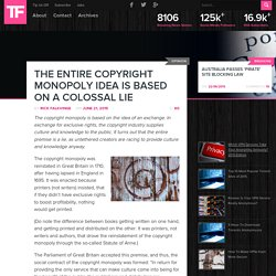 The Entire Copyright Monopoly Idea is Based on a Colossal Lie