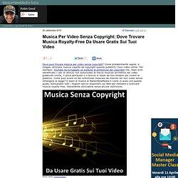 Musica Per Video Senza Copyright: Dove Trovare Musica Royalty-Free Da Usare Gratis Sui Tuoi Video