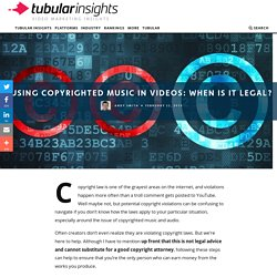 Copyrighted Music in YouTube: When is it Legal?