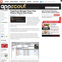 CopyTrans Manager Frees Your iPod or iPhone from iTunes