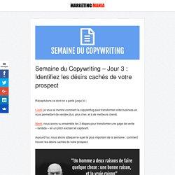 Semaine du Copywriting 3/4 : Identifier les désirs cachés - Marketing Mania