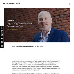 #60: Copywriting Tips to Persuade, Promote and Profit with Ray Edwards