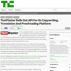 TextMaster Rolls Out API For Its Copywriting, Translation And Proofreading Platform