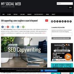 SEO copywriting: come scegliere e usare le keyword