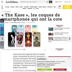 «The Kase», les coques de smartphones qui ont la cote, Business case