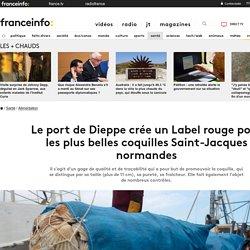 FRANCE INFO 29/09/18 Le port de Dieppe crée un Label rouge pour les plus belles coquilles Saint-Jacques normandes