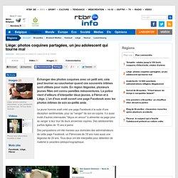 Liège: photos coquines partagées, un jeu adolescent qui tourne mal