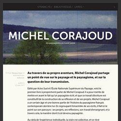 Michel Corajoud - les paysagistes écrivent aussi