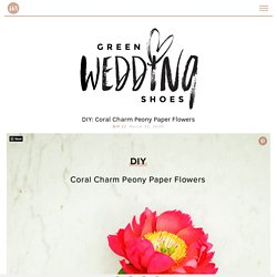 DIY: Coral Charm Peony Paper Flowers