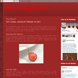 Red Coral Gemstone: HOT CORAL JEWELRY TRENDS IN 2017