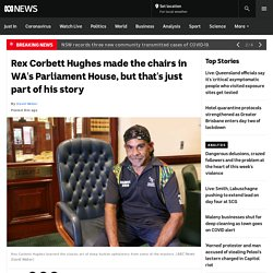 Rex Corbett Hughes made the chairs in WA's Parliament House, but that's just part of his story