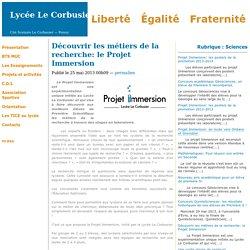 Lycée Le Corbusier - Découvrir les métiers de la recherche: le Projet Immersion