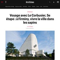 Voyage avec Le Corbusier, 5e étape : à Firminy, vivre la ville dans les sapins
