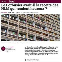 Le Corbusier avait-il la recette des HLM qui rendent heureux