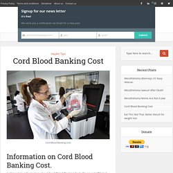 Cord Blood Banking Cost — Familyhealthandwealth